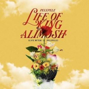 Life Of King Alimosh BY Pelepele